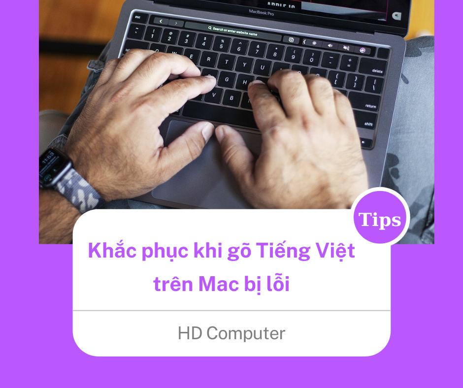 Khắc phục gõ tiếng việt trên mac bị lỗi
