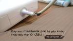 Dịch vụ thay dây sạc Macbook Pro Uy tín - Tận tâm tại HCM