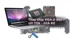 Thay chip VGA Macbook Pro bị hư