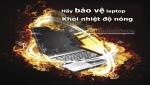 Thủ phạm dẫn đến Laptop quá nóng và tắt nguồn