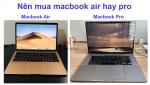 Nên mua Macbook Air hay Pro?