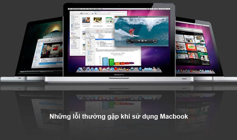 Những lỗi thường gặp khi sử dụng Macbook