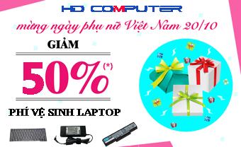Tri ân phụ nữ ngày 20/10, HDcomputer giảm 50% phí vệ sinh Laptop